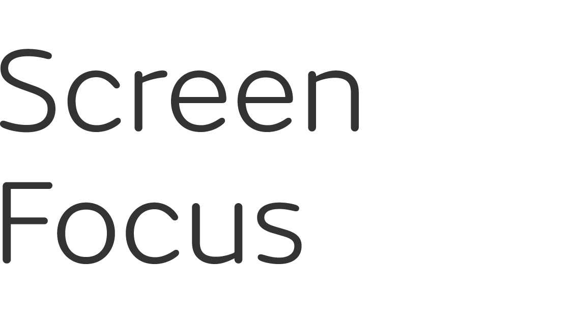 Screen focus